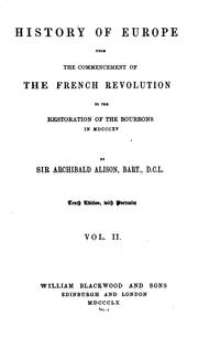 Cover of: History of Europe from the commencement of the French Revolution to the ..