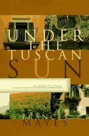 Cover of: Under the Tuscan Sun: at home in Italy