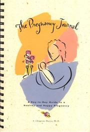 Cover of: The Pregnancy Journal; A Day-To-Day Guide to a Healthy and Happy Pregnancy |