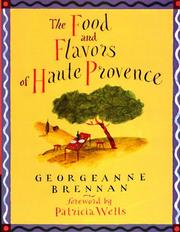 Cover of: The food and flavors of Haute Provence | Georgeanne Brennan