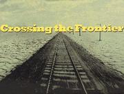 Cover of: Crossing the Frontier: Photographs of the Developing West, 1849 to the Present