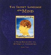 Cover of: The secret language of the mind: a visual inquiry into the mysteries of conciousness