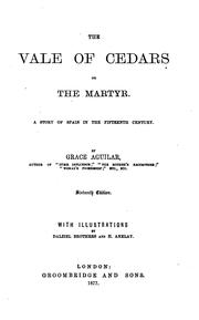 Cover of: The Vale of Cedars, Or, The Martyr: A Story of Spain in the Fifteenth Century