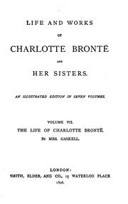 Cover of: The Life of Charlotte Brontë: Author of 'Jane Eyre, ' 'Shirley, ' 'Villette, ' 'The Professor ..