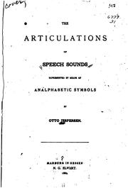 Cover of: The Articulations of Speech Sounds Represented by Means of Analphabetic Symbols