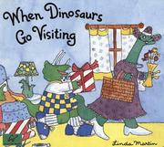 Cover of: When Dinosaurs Go Visiting | Linda Martin