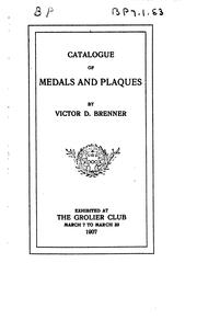 Cover of: Catalogue of Medals and Plaques by Victor D. Brenner, Exhibited at the Grolier Club, March 7 to ..