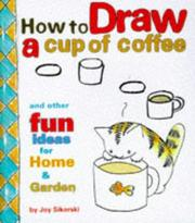 Cover of: How to draw a cup of coffee | Joy Sikorski