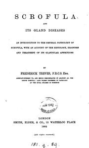 Cover of: Scrofula and its gland diseases: an introduction to the general pathology of scrofula : with an ..