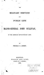 Cover of: The Military Services and Public Life of Major-General John Sullivan: Of the ..
