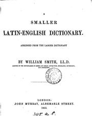 Cover of: A smaller Latin-English dictionary. Abridged from the larger dictionary
