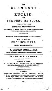 Cover of: The Elements of Euclid; viz. the first six books, together with the eleventh and twelfth. Also ..