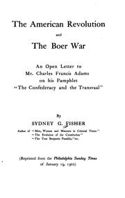 Cover of: The American Revolution and the Boer War: An Open Letter to Mr. Charles Francis Adams on His ..