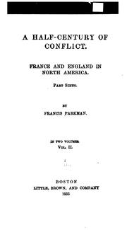 Cover of: A Half-century of Conflict: France and England in North America, Part Sixth