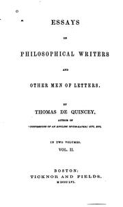 Essays on philosophical writers and other men of letters by THOMAS DE QUINCEY