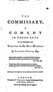 Cover of: The Commissary: A Comedy in Three Acts. As it is Performed at the Theatre in ..