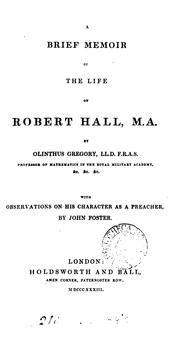 Cover of: A brief memoir of the life of Robert Hall, with observations on his character as a preacher, by ...