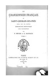 Cover of: Le Chansonnier français de Saint-Germain-des-Prés (Bibl. nat. fr. 20050) by Bibliothèque nationale de France., Gaston Raynaud, Paul Meyer
