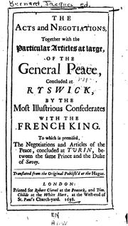 Cover of: The Acts and Negotiations, Together with the Particular Articles at Large, of the General Peace ...