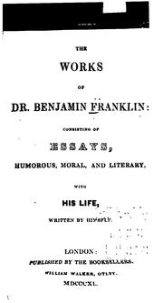Cover of: The Works of Dr. Benjamin Franklin: Consisting of Essays, Humorous, Moral, and Literary: with ..