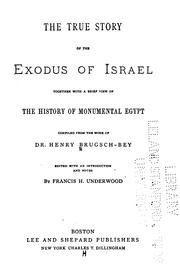 Cover of: The True Story of the Exodus of Israel: Together with a Brief Review of the History of ..