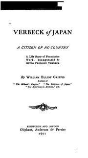 Cover of: Verbeck of Japan: A Citizen of No Country; a Life Story of Foundation Work Inaugurated by Guido ..
