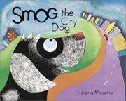 Cover of: Smog the City Dog | Adria Meserve