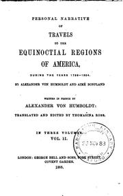 Cover of: Personal Narrative of Travels to the Equinoctial Regions of America, During ..