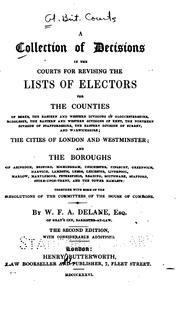 A Collection of Decisions in the Courts for Revising the Lists of Electors: For the Counties of .. by William Frederick Augustus Delane
