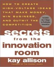 Cover of: Secrets from the Innovation Room | Kay Allison