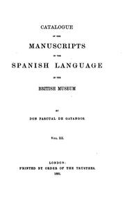 Cover of: Catalogue of the Manuscripts in the Spanish Language in the British Museum