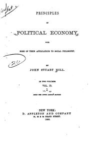 Cover of: Principles of Political Economy: With Some of Their Applications to Social ..