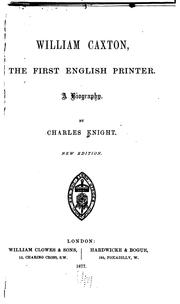 Cover of: William Caxton: The First English Printer