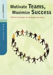Cover of: Motivate Teams, Maximize Success
