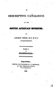 Cover of: A descriptive catalogue of the South African museum. Pt.1 of mammalia | Andrew Smith