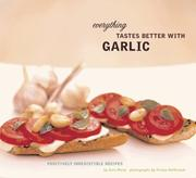 Cover of: Everything Tastes Better with Garlic