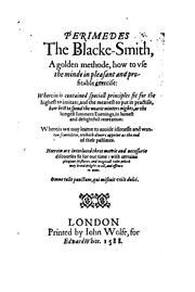 Cover of: Perimedes the Blacke-smith: A Golden Methode, how to Use the Minde in Pleasant and Profitable ..
