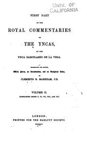 First Part of the Royal Commentaries of the Yncas by Garcilaso de la Vega