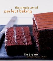 The simple art of perfect baking by Flo Braker