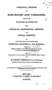 Cover of: A Practical Treatise on Rail-roads and Carriages,: Shewing the Principles of Estimating Their ..