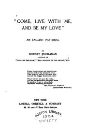 "Cover of: ""Come, Live with Me, and be My Love;"": An English Pastoral"