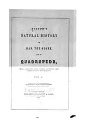 Cover of: Buffon's Natural history of man, the globe, and of quadrupeds v. 1-2