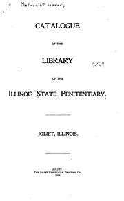 Cover of: Catalogue of the Library of the Illinois State Penitentiary, Joliet, Illinois by Illinois State Penitentiary (Joliet , Ill.). Library