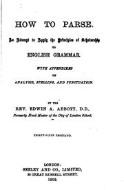 Cover of: How to Parse: An Attempt to Apply the Principles of Scholarship to English Grammar. With ..