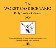 Cover of: The Worst-Case Scenario Daily Survival Calendar 2006: A Day-by-Day Guide to Surviving a Year's Worth of Peril (Daily Calendar)
