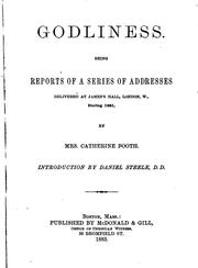 Cover of: Godliness: Being Reports of a Series of Addresses Delivered at James's Hall, London, W. During 1881