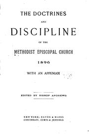 The Doctrines and Discipline of the Methodist Episcopal Church by Methodist Episcopal Church.