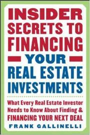 Insider Secrets to Financing Your Real Estate Investments by Frank Gallinelli