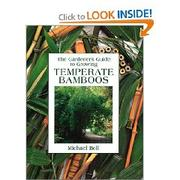 Cover of: The Gardener's Guide to Growing Temperate Bamboos