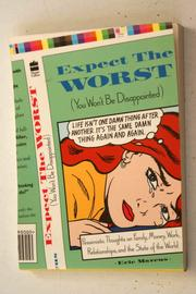 Cover of: Expect the worst (you won't be disappointed)